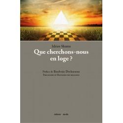 editionsFdeville_Que cherchons-nous en loge? | Idries Shams-9782875990341