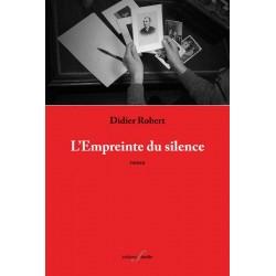 editionsFdeville_L'Empreinte du silence | Didier Robert-9782875990389