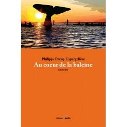 editionsFdeville_Au cœur de la baleine | Philippe Drecq-Espargelière-9782875990204