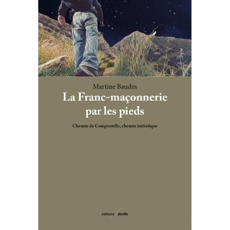 editionsFdeville_La Franc-Maçonnerie par les pieds | Martine Baudin-9782875990426