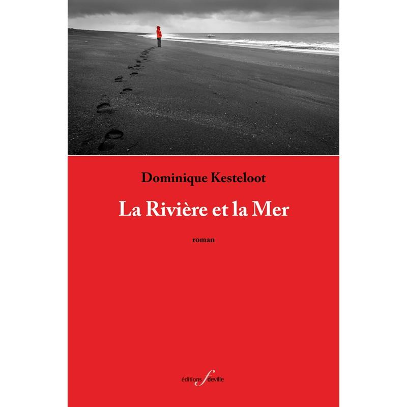 editionsFdeville_La Rivière et la Mer | Dominique Kesteloot-9782875990457