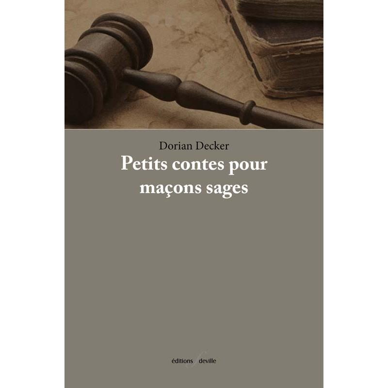 editionsFdeville_Petits contes pour maçons sages   Dorian Decker-9782875990198