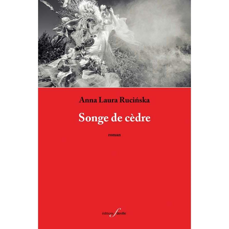 editionsFdeville_Songe de cèdre | Anna Laura Rucińska-9782875990471