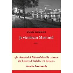 editionsFdeville_Je viendrai à Montréal | Claude Froidmont-9782875990419