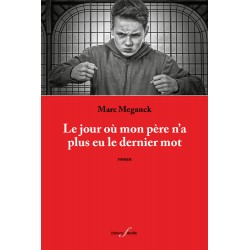 editionsFdeville_Le Jour où mon père n'a plus eu le dernier mot | Marc Meganck-9782875990518