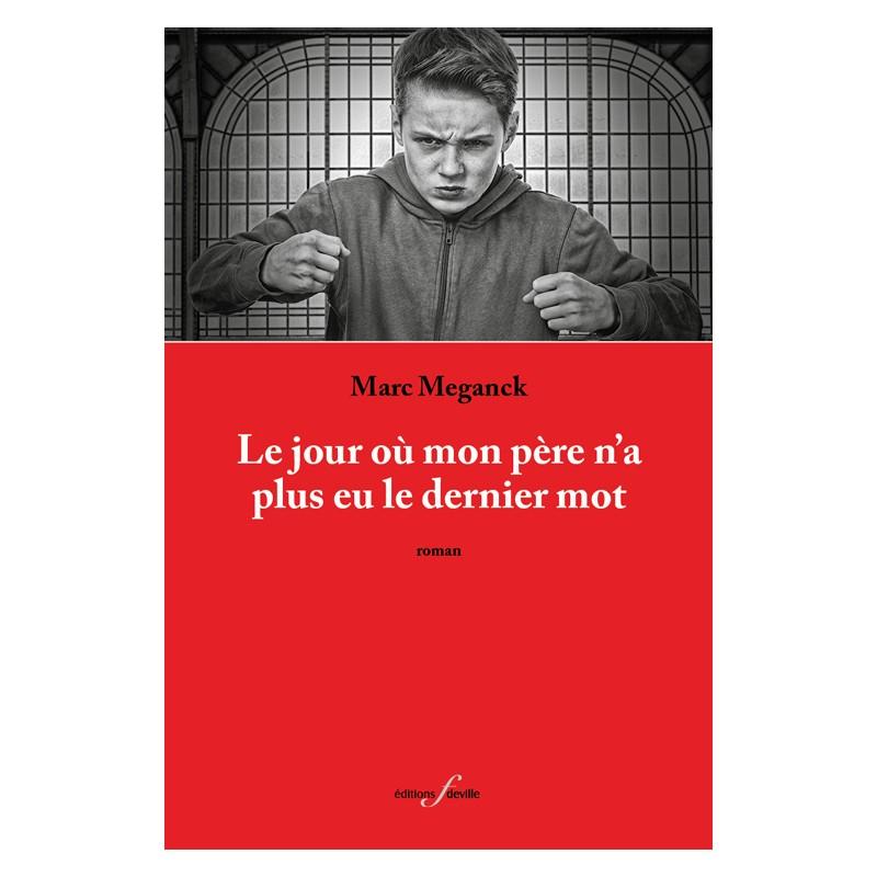 editionsFdeville_Le Jour où mon père n'a plus eu le dernier mot   Marc Meganck-9782875990518