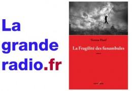 La grande radio chronique La Fragilité des funambules